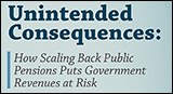 Unintended Consequences: How Scaling Back Public Pensions Puts Government Revenues at Risk